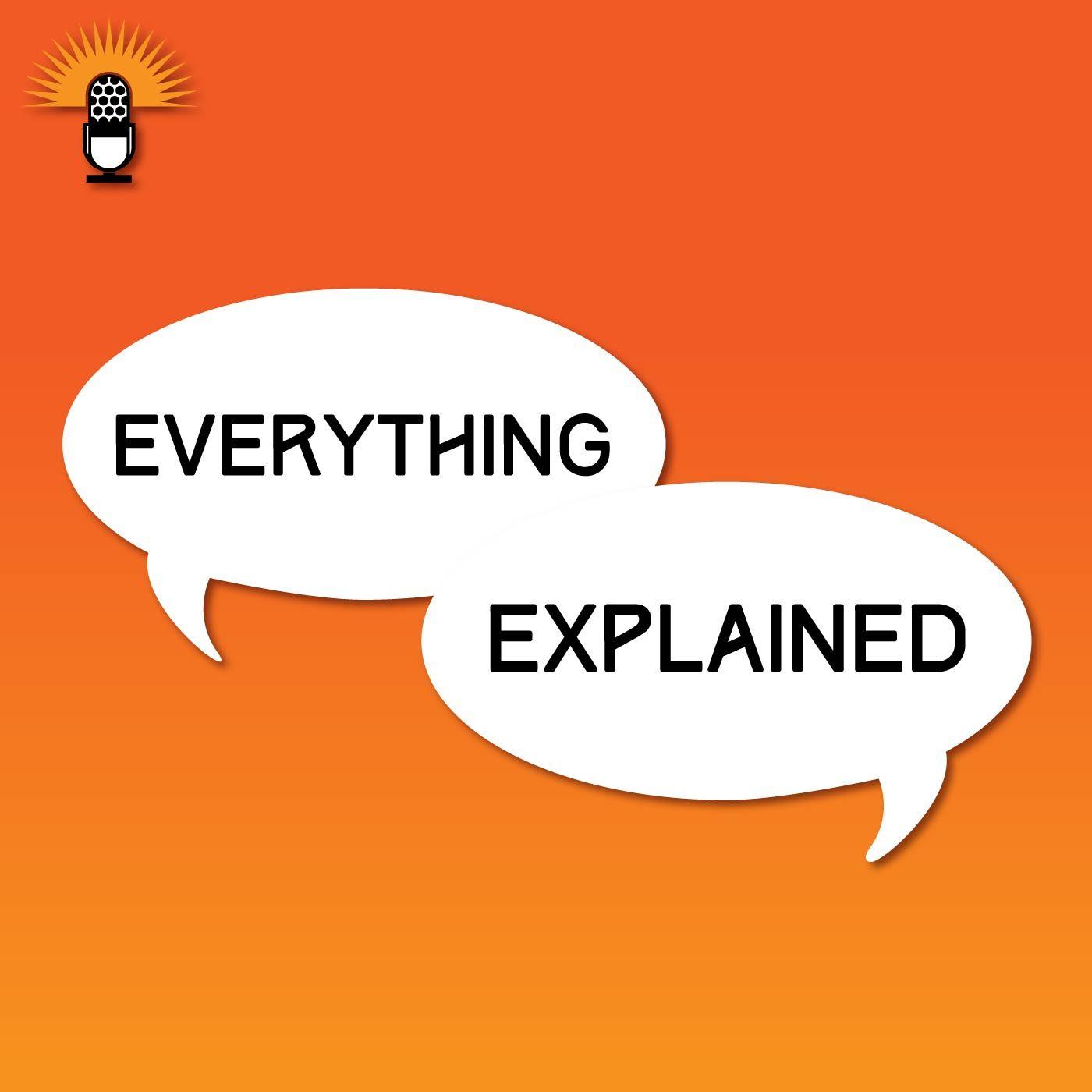 Everything Explained Podcast