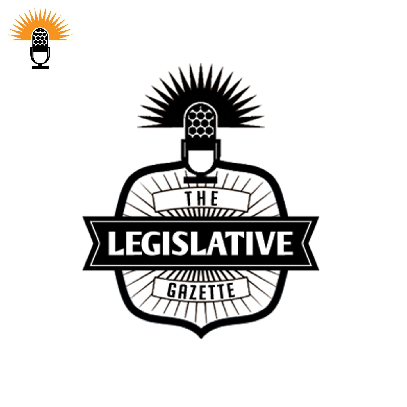 The Legislative Gazette Podcast