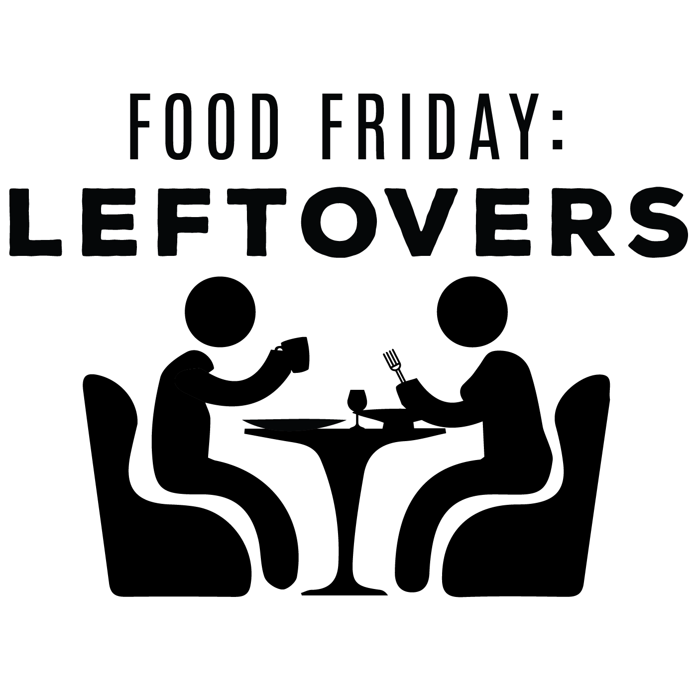 Food Friday : Leftovers Podcast