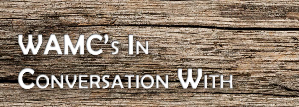 WAMC's In Conversation With…