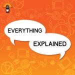 Everything Explained