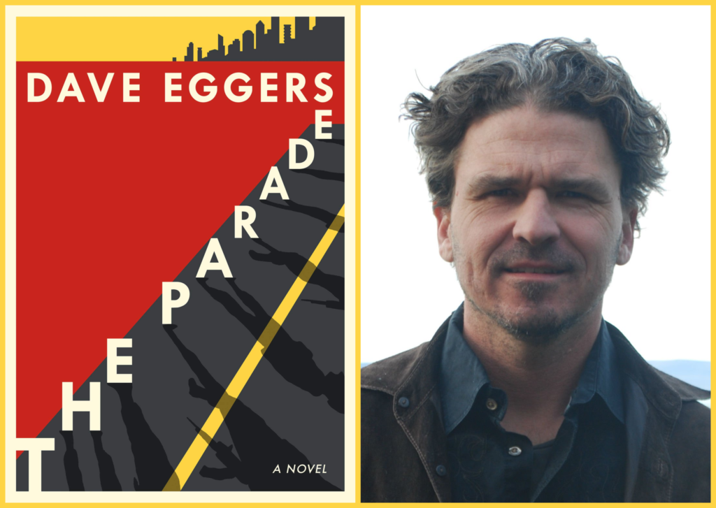 "#1611: Author Dave Eggers' Latest ""The Parade: A Novel"""