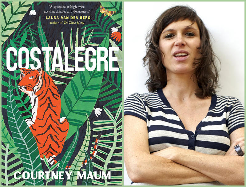 "#1617: Courtney Maum's latest, ""Costalegre"""