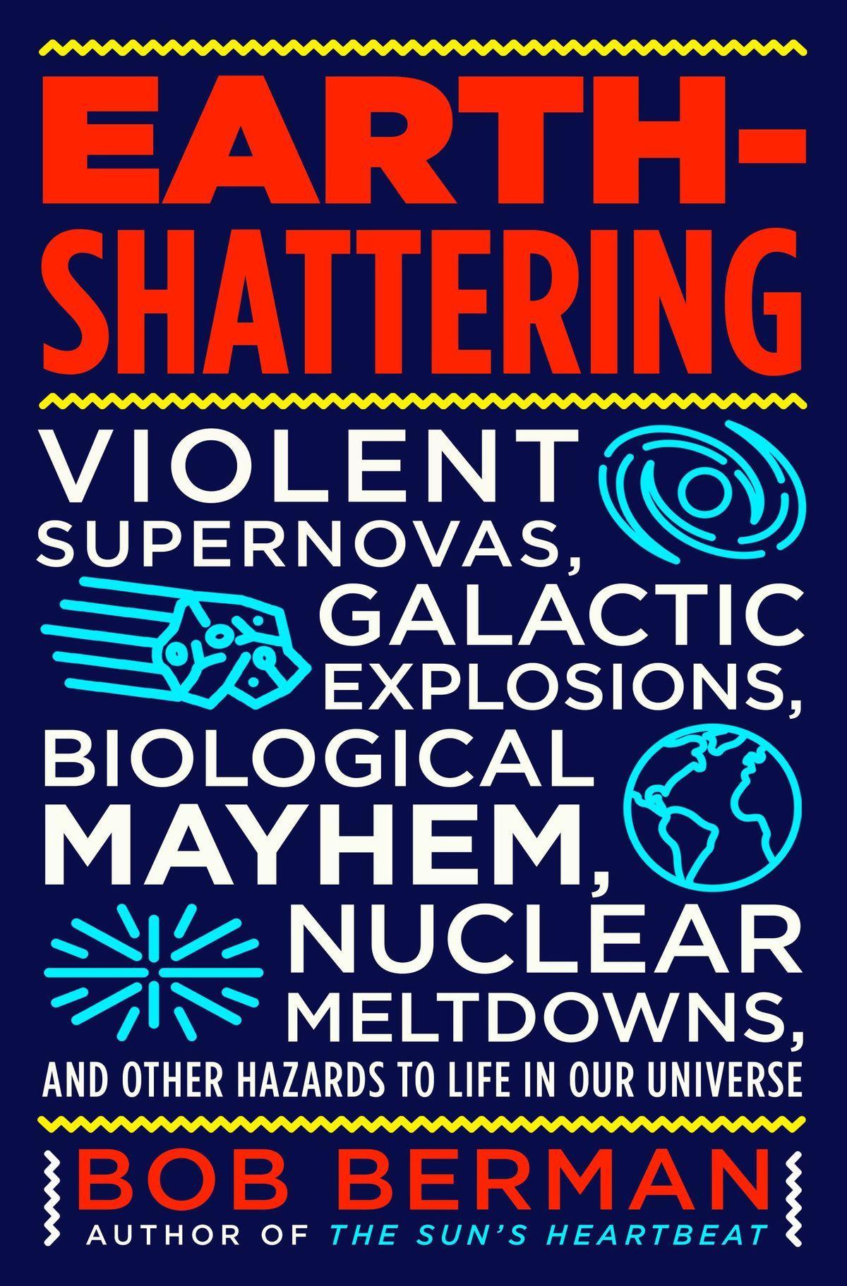 "#1625: Bob Berman's New Book ""Earth-Shattering"""