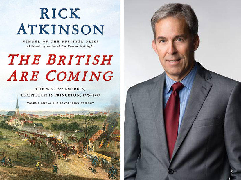 "#1636: Pulitzer Prize Winner, Rick Atkinson's ""The British Are Coming: The War for America, Lexington to Princeton, 1775-1777"""