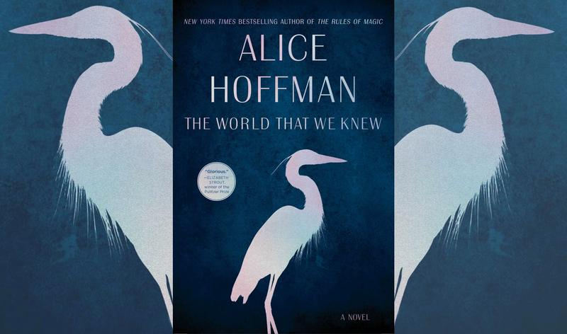 "#1634: Alice Hoffman's ""The World That We Knew"""