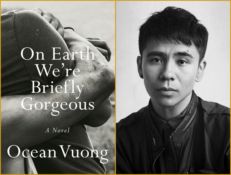 "#1640: Ocean Vuong's ""On Earth, We're Briefly Gorgeous"""