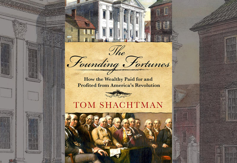 "#1648: Tom Shachtman's ""The Founding Fortunes"" 