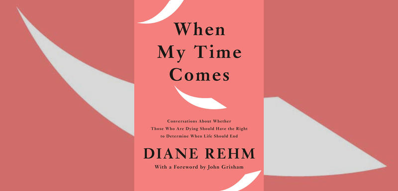 """#1650: Diane Rehm's """"When My Time Comes"""" 