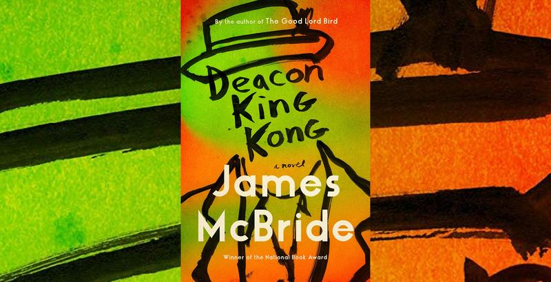 "#1654: James McBride's ""Deacon King Kong"" 