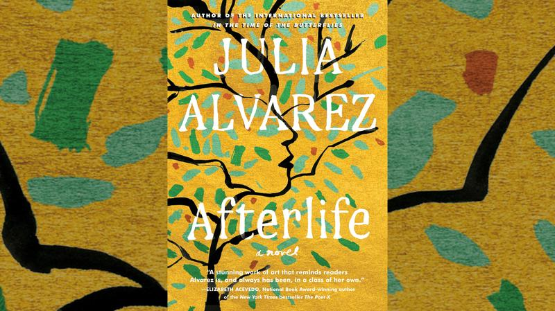 "#1656: Julia Alvarez's ""Afterlife"" 