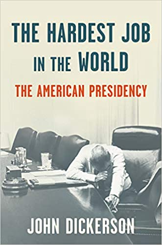 "#1667: John Dickerson ""The Hardest Job In The World: The American Presidency"" 