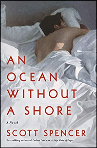 "#1671: Scott Spencer ""An Ocean Without A Shore"" 