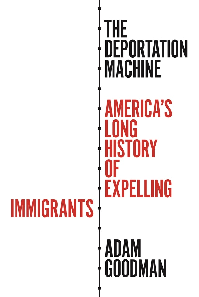"#1669: Adam Goodman ""The Deportation Machine"" 