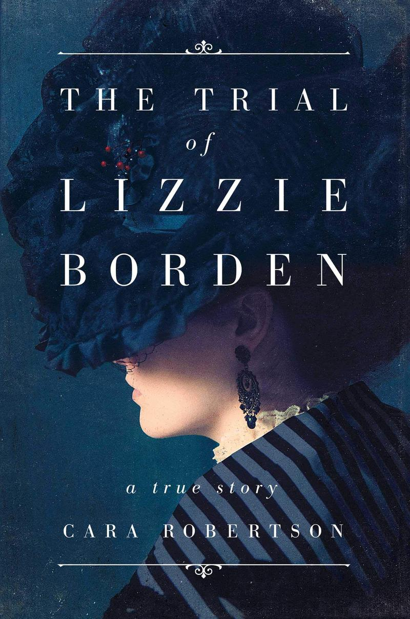 WAMC's In Conversation With: Cara Robertson, Author Of The Lizzie Borden Trial