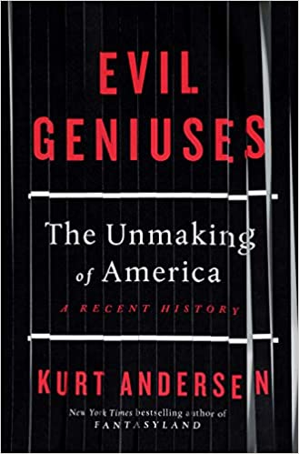 """#1676: Kurt Anderson """"Evil Geniuses: The Unmaking Of America"""" 