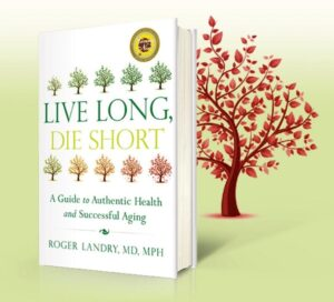 WAMC's Alan ChartockIn Conversationwith Dr. Roger Landry about his bookLive Long, Die Short: A Guide to Authentic Health and Successful Aging.
