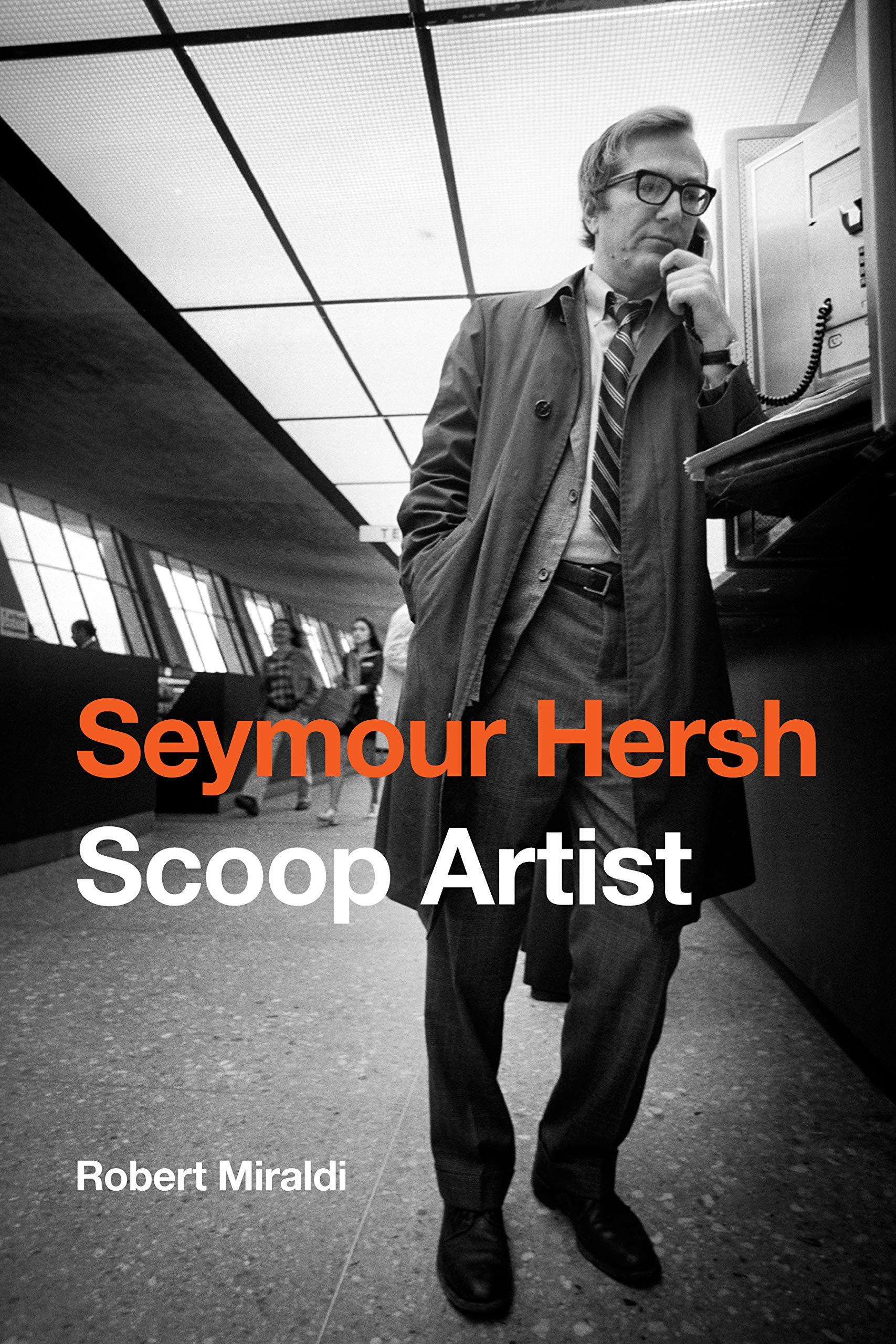 Seymour Hersh - Scoop Artist