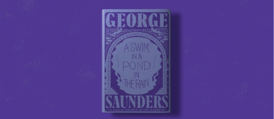 """#1697: George Saunders """"A Swim In A Pond In The Rain"""" 
