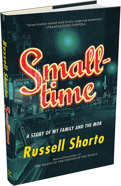 "#1702: Russell Shorto ""Smalltime"" 