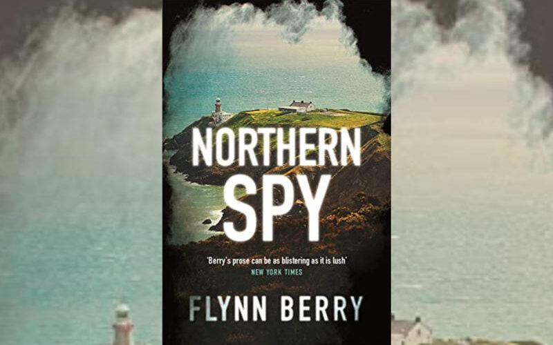 "#1711: Flynn Berry ""Northern Spy"" 