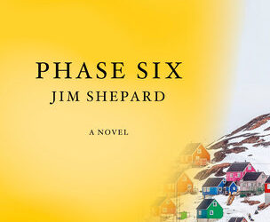 """#1724: Jim Shepard """"Phase Six""""   The Book Show"""